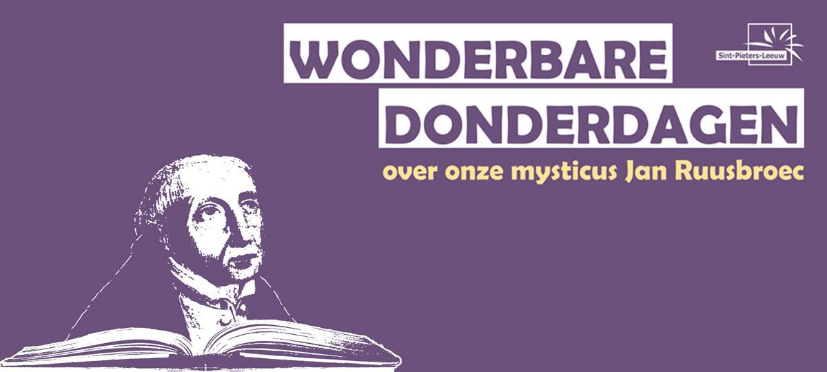 Wonderbare donderdagen over onze mysticus Jan Ruusbroec